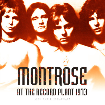 Montrose - At The Record Plant 1973 (Live)