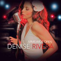 Denise Rivera - Arms Wide Open