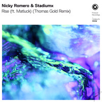 Nicky Romero & Stadiumx - Rise (ft. Matluck) (Thomas Gold Remix)