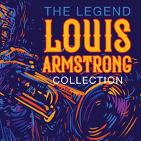 Louis Armstrong - The Legend Louis Armstrong Collection