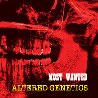 Most Wanted - Altered Genetics