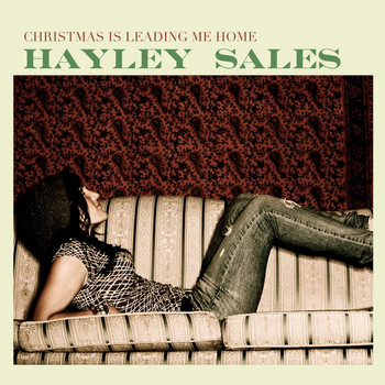 Hayley Sales - Christmas Is Leading Me Home