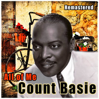 Count Basie - All of Me (Remastered)