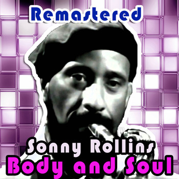 Sonny Rollins - Body and Soul (Remastered)