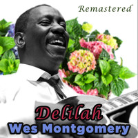 Wes Montgomery - Delilah (Remastered)