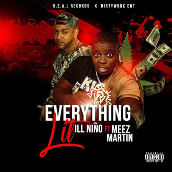 Ill Niño - Everything Lit (feat. Meez Martin) (Explicit)