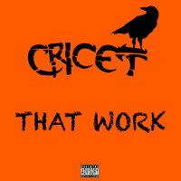 Cricet - That Work (Explicit)