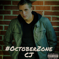 CJ - #OctoberZone (Explicit)