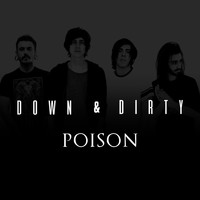 Down & Dirty - Poison (Explicit)