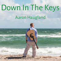 Aaron Haugland - Down in the Keys