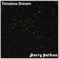 Harry Nathan - Timeless Dream