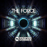 The Force - Black Hole / Warlord