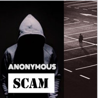 Anonymous - Scam