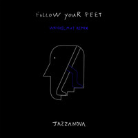 Jazzanova feat. Pete Josef - Follow Your Feet (Wankelmut Remix)