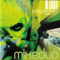 Praga Khan - Mixed Up (Explicit)