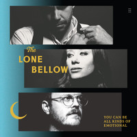 The Lone Bellow - You Can Be All Kinds of Emotional (Acoustic)