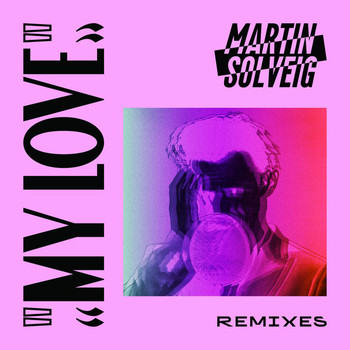 Martin Solveig - My Love (Remixes)