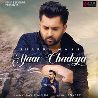 Sharry Mann - Yaar Chadeya