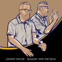 Johnny Taylor - Bummin' with the Devil (Explicit)