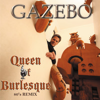 Gazebo - Queen of Burlesque