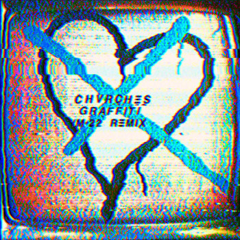 CHVRCHES - Graffiti (M-22 Remix)