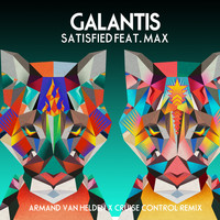 Galantis - Satisfied (feat. MAX) (Armand Van Helden x Cruise Control Remix)