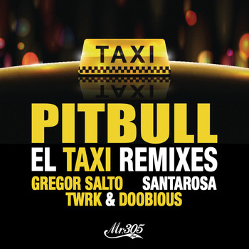 Pitbull - El Taxi (Remixes)