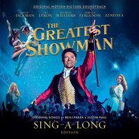 Various Artists - The Greatest Showman (Original Motion Picture Soundtrack) [Sing-a-Long Edition]