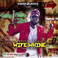 Bryka - Wife Whine (Explicit)