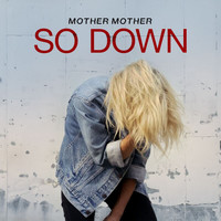 Mother Mother - So Down