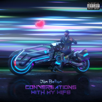 Jon Bellion - Conversations with my Wife (Explicit)
