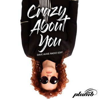 Plumb - Crazy About You (Dave Audé Radio Edit)