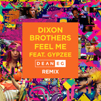 Dixon Brothers - Feel Me (feat. Gypzee) [Dean E G Remix]