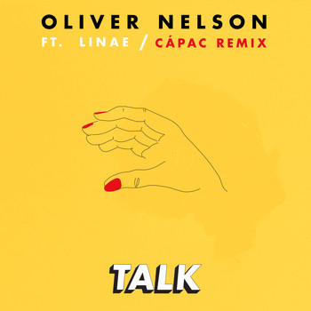 Oliver Nelson - Talk (feat. Linae) [Cápac Remix]
