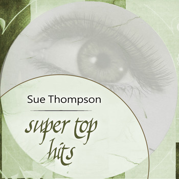 SUE THOMPSON - Super Top Hits