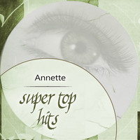 Annette - Super Top Hits