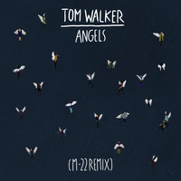 Tom Walker - Angels (M-22 Remix)