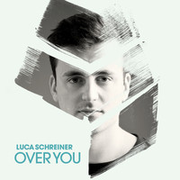 Luca Schreiner - Over You