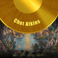 Chet Atkins - In The Fairy Land