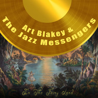 Art Blakey & The Jazz Messengers - In The Fairy Land