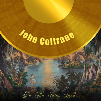 John Coltrane - In The Fairy Land