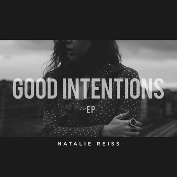 Natalie Reiss - Good Intentions EP