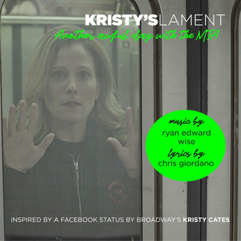 Chris Giordano, Kristy Cates & Ryan Edward Wise - Kristy's Lament (Another Awful Day with the M.T.A.) (Explicit)