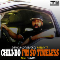 Chili-Bo - I'm so Timeless (The Remix) (Explicit)