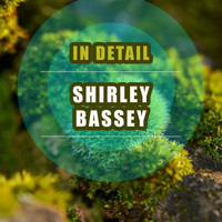 Shirley Bassey - In Detail
