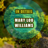 Mary Lou Williams - In Detail
