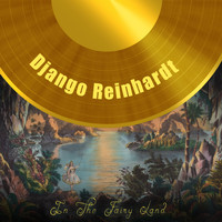 Django Reinhardt - In The Fairy Land