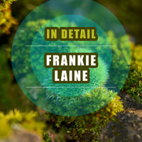 Frankie Laine - In Detail