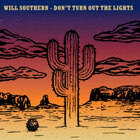 Will Southern - Don't Turn out the Lights