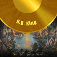 B.B. King - In The Fairy Land